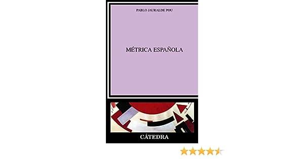 Métrica española (Crítica y estudios literarios): Amazon.es: Jauralde Pou, Pablo: Libros