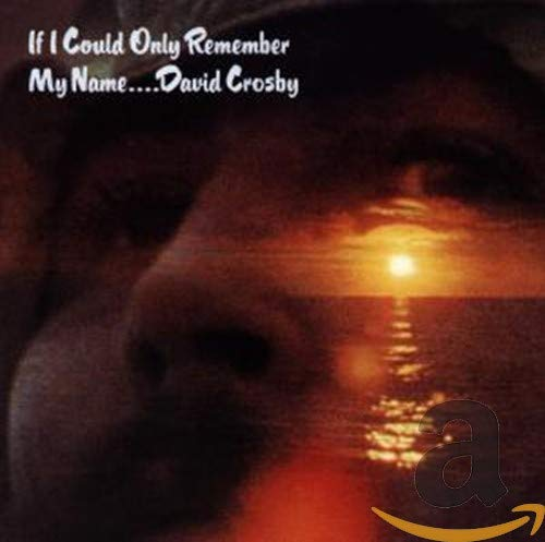 CROSBY, DAVID - If I Could Only Remember My Name - Amazon.com Music