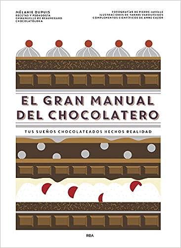 El gran manual del chocolatero de Mélanie Dupuis