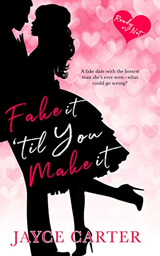 Fake It 'til You Make It (Ready or Not Book 1) by [Carter, Jayce]