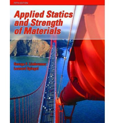 Download [ Applied Statics and Strength of Materials ] APPLIED STATICS AND STRENGTH OF MATERIALS by Limbrunner, George ( Author ) ON Feb - 28 - 2008 Hardcover pdf