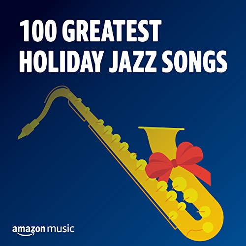 100 Greatest Holiday Jazz Songs (Holiday Christmass)
