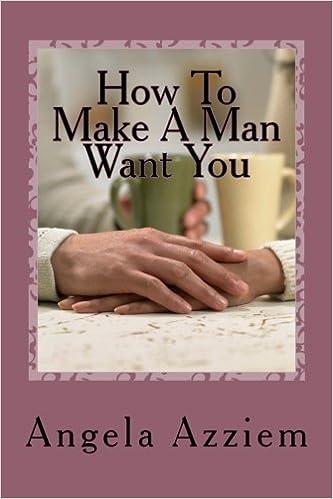 make a man want you back