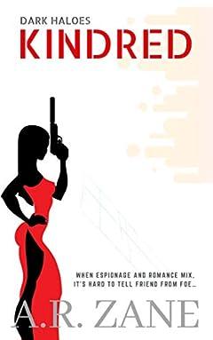 Dark Haloes: Kindred: a suspenseful international spy thriller