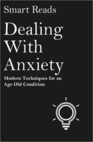 Dealing With Anxiety: Modern Techniques for an Age Old Condition