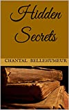 Hidden Secrets - Kindle edition by Bellehumeur, Chantal. Literature & Fiction Kindle eBooks @ Amazon.com.