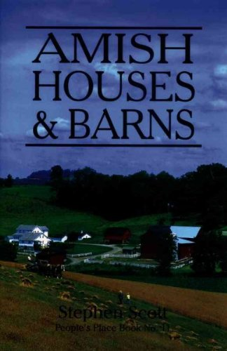 Amish Houses & Barns (Peoples Place Booklet) Amish Houses & Barns (Place Peoples Booklet)