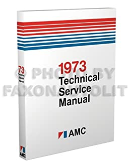 1973 amc repair shop manual reprint amx javelin gremlin hornet rh amazon com 1973 AMC Hornet 1975 AMC