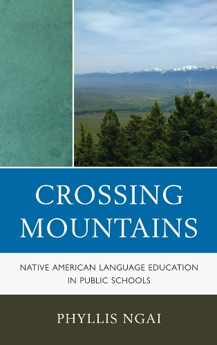 Download Crossing Mountains: Native American Language Education in Public Schools (Contemporary Native American Communities) Pdf