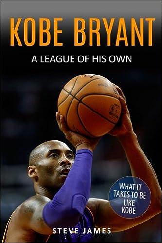 best service cf8ca 5f6d1 Kobe Bryant  A League Of His Own  Steve James  9781547116607  Amazon.com   Books