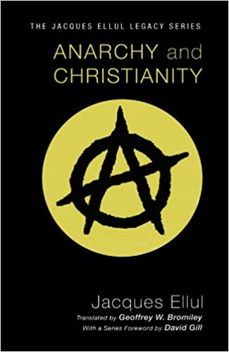 Anarchy And Christianity Jacques Ellul 9781606089712 Amazon