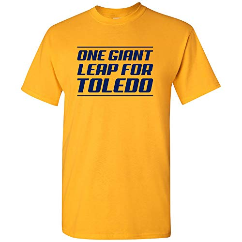 One Giant Leap for Toledo - Sports College City Pride Alumni Team T Shirt - Small - Gold ()