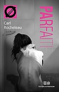 Parfaite par Carl Rocheleau