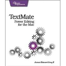 [(TextMate: Power Editing for the Mac )] [Author: James Edward Gray II] [Mar-2007]