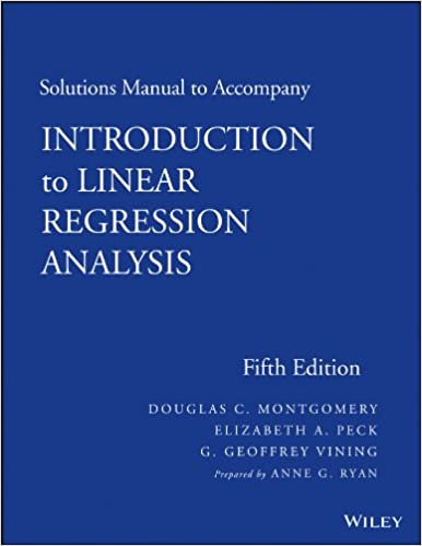 Solutions manual to accompany introduction to linear regression solutions manual to accompany introduction to linear regression analysis ann g ryan douglas c montgomery elizabeth a peck g geoffrey vining ebook fandeluxe Image collections
