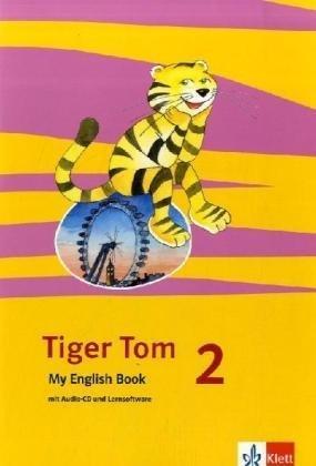 tiger-tom-fr-den-beginn-ab-klasse-1-ausgabe-fr-hamburg-und-nordrhein-westfalen-tiger-tom-2-schuljahr-fr-den-beginn-ab-klasse-1-ausgabe-fr-my-english-book-mit-cd-rom-und-audio-cd