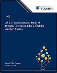 An Electrophysiological Study of Binaural Interaction in the Chinchilla Auditory Cortex.