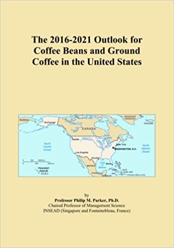 Book The 2016-2021 Outlook for Coffee Beans and Ground Coffee in the United States