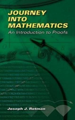 Journey into Mathematics: An Introduction to Proofs (Dover Books on Mathematics) for $<!--$7.63-->