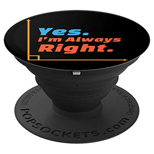 Yes, Im Always Right Mathematician Math Lover Gift - PopSockets Grip and Stand for Phones and Tablets