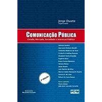 Comunicação Pública. Estado, Mercado, Sociedade E Interesse Público
