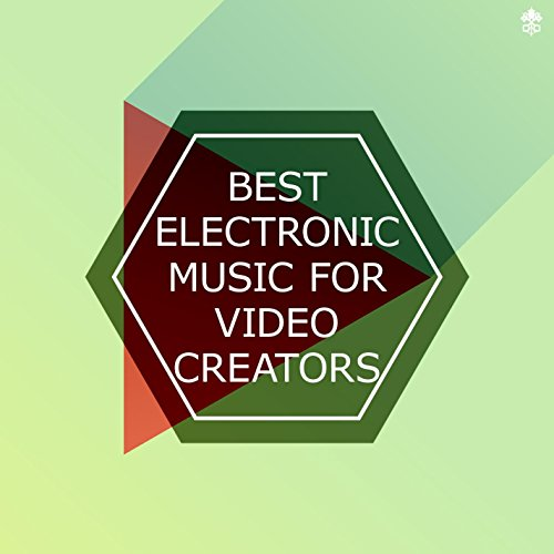 Best Electronic Music for Video Creators