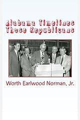 Alabama Timelines: Those Republicans (Volume 1) Paperback