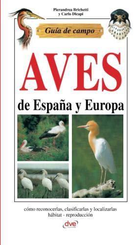 Guía de campo de aves de España y Europa (Spanish Edition) by De Vecchi Ediciones