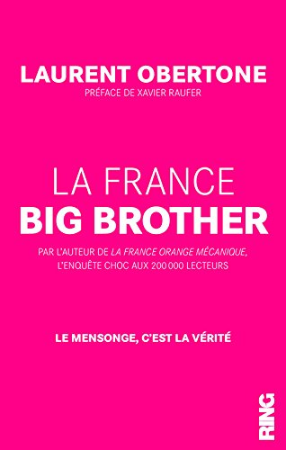 La France Big Brother Broché – 15 janvier 2015 Laurent Obertone Xavier Raufer Ring B00NLQU9WO