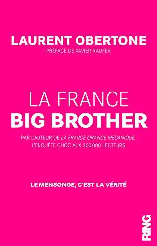 La France Big Brother Broché – 15 janvier 2015 Laurent Obertone Xavier Raufer Ring B00NLQU9WO