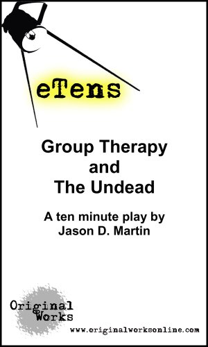 Group Therapy and the Undead (a ten minute play) (eTens) -