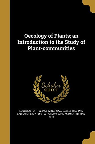 Oecology of Plants; An Introduction to the Study of Plant-Communities PDF