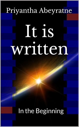 In the Beginning (It is Written Book 1) by [Abeyratne, Priyantha]