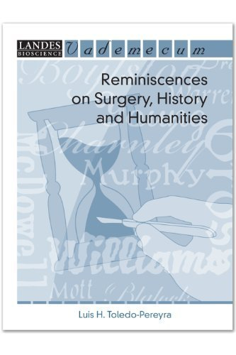 Reminiscences on Surgery, History and Humanities (Vademecum) by Luis Horacio Toledo-Pereyra - Toledo Malls Shopping