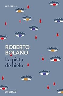 La pista de hielo par Roberto Bolaño