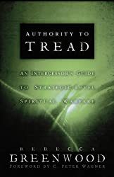 Authority to Tread: A Practical Guide for Strategic Level Spiritual Warfare