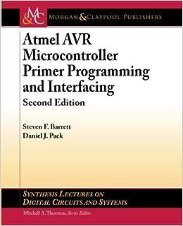 Atmel AVR Microcontroller Primer: Programming and
