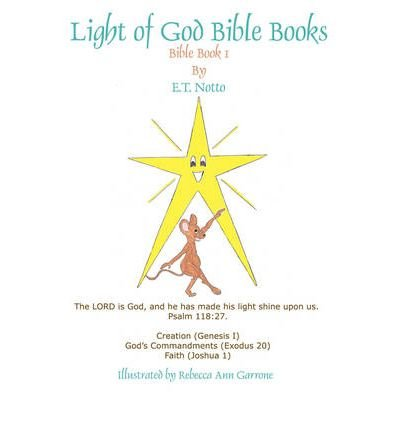 Download [ Light of God Bible Books: Book 1 (Creation, God's Commandments, Faith)[ LIGHT OF GOD BIBLE BOOKS: BOOK 1 (CREATION, GOD'S COMMANDMENTS, FAITH) ] By Notto, E. T. ( Author )Oct-01-2008 Paperback PDF