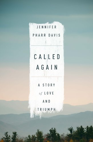 Called Again: A Story of Love and Triumph