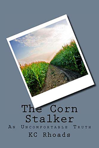 The Corn Stalker: An Uncomfortable -