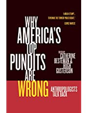 Why America's Top Pundits Are Wrong: Anthropologists Talk Back