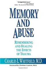 Memory and Abuse: Remembering and Healing the Effects of Trauma Paperback