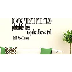 Wall Vinyl Decal Quote Sticker Home Decor Art Mural Do not go where the path may lead Ralph Waldo Emerson Z28