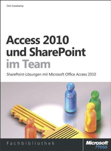 Access 2010 und SharePoint im Team: SharePoint-LösungenmitMicrosoftOfficeAccess2010 Gebundenes Buch – 1. März 2011 Dirk: Grasekamp 3866456514 978-3-86645-651-8 13376667