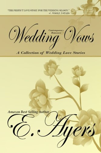 Full Wedding Vows Book Series By E Ayers