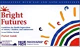 Bright Futures : Guidelines for Health Supervision of Infants, Children and Adolescence, , 1572850582