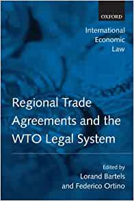 Regional trade agreements and the wto legal system lorand bartels