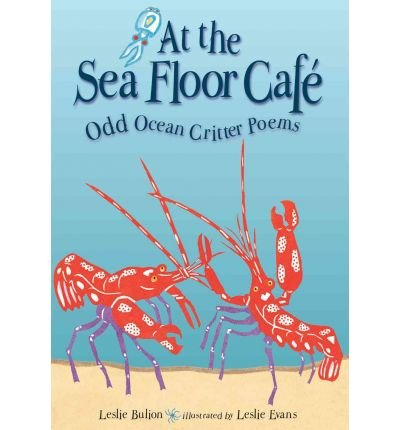 Read Online At the Sea Floor Cafe: Odd Ocean Critter Poems (Hardback) - Common ebook