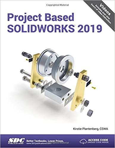 Project Based SOLIDWORKS 2019: Kirstie Plantenberg