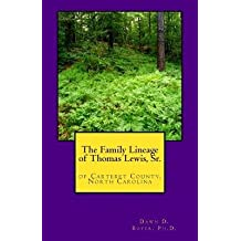 [ FAMILY LINEAGE OF THOMAS LEWIS, SR. OF CARTERET COUNTY, NORTH CAROLINA Paperback ] Boyer Ph D, Dawn D ( AUTHOR ) Mar - 04 - 2014 [ Paperback ]